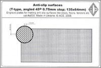 Anti-slip surfaces (T-type, angled 45 degr. 0.75mm step; 135x64mm). cat#a005