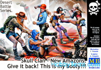 Skull Clan - New Amazons. Give it back! This is my booty!!!